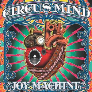 Circus Mind Will Release New Album 'Joy Machine'