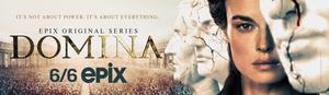 DOMINA Will Premiere June 6 on EPIX