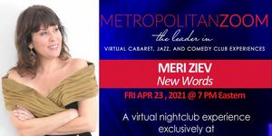 BWW Review: Meri Ziev NEW WORDS Charms Audiences Via MetropolitanZoom