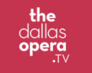 The Dallas Opera Launches New Streaming Platform