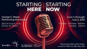 STARTING HERE, STARTING NOW Musical Revue Will Be Performed by The University of Alabama's SummerTide Theatre