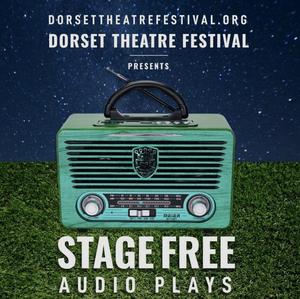 Dorset Theatre Festival Will Present StageFree Audio Plays