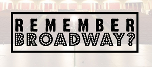 Samantha Pauly, Storm Lever, and Mariah Rose Faith Will Star In REMEMBER BROADWAY? 3.0