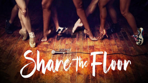 Ariana DeBose, Savion Glover, Sergio Trujillo and More to be Featured in New Dance Series SHARE THE FLOOR