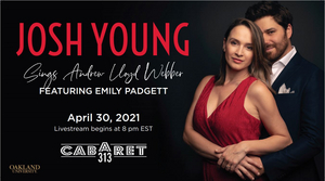 Josh Young and Emily Padgett Close out Cabaret 313 Virtual Season with Andrew Lloyd Webber Show On April 30th