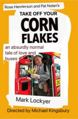 TAKE OFF YOUR CORNFLAKES to be Presented at the White Bear Theatre