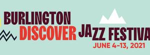 Flynn Center Will Host the Burlington Discover Jazz Festival This Summer