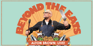 Alton Brown Live BEYOND THE EATS Comes to the Aronoff Center in 2022