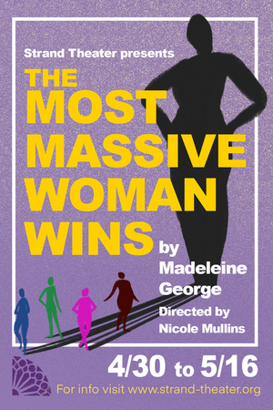 THE MOST MASSIVE WOMAN WINS Presented by Strand Theater Company Opens Tonight