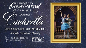 CINDERELLA Will Be Performed by Wilmington Conservatory of Fine Arts and Turning Pointe Dance Co. Next Month
