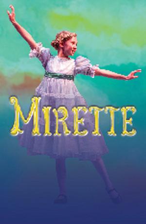 MIRETTE Will Receive Wichita Premiere at Music Theatre Wichita This Summer