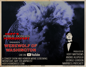 Hoff's Public Domain Horrorfest Presents THE WEREWOLF OF WASHINGTON