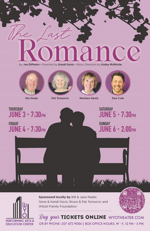 THE LAST ROMANCE Will Be Performed at WYO Performing Arts & Education Center Next Month