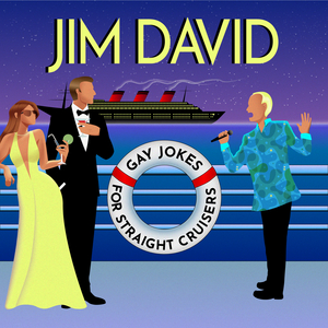 BWW CD Review: Jim David, New York's GAYEST Comic, Emerges From The Pandemic & Moves Out To Sea On Board His New Album: GAY JOKES FOR STRAIGHT CRUISERS