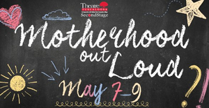 MOTHERHOOD OUT LOUD Will Stream From Theatre Tuscaloosa This Weekend