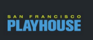 San Francisco Playhouse Announces Act III of 2020/21 Season Featuring In-Person Performances