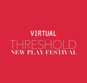 Actor's Express Announces 2021 Virtual Threshold New Play Festival