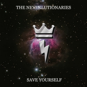 The Neverlutionaries Release 'Save Yourself' From Self-Titled LP