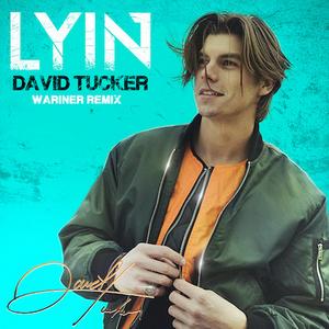 David Tucker Releases 'Lyin'' WARINER Remix