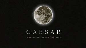 CAESAR – A SURROUND SOUND EXPERIMENT Announces New May Dates