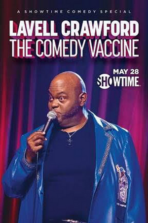 Showtime Presents LAVELL CRAWFORD: THE COMEDY VACCINE