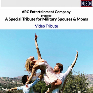 ARC Entertainment Company Will Perform Livestreamed Dance Tribute to Military Moms