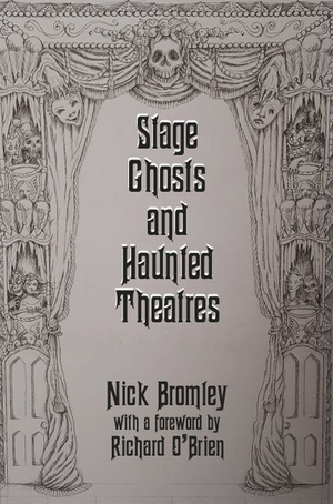Guest Blog: Nick Bromley On Bringing Stage Ghosts To Life