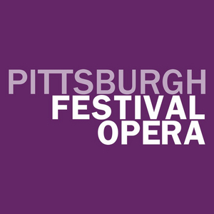 Pittsburgh Festival Opera Announces Programming From May to December 2021