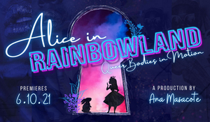ALICE IN RAINBOWLAND to be Presented as Part of A.R.T.'s Virtually OBERON Series in June