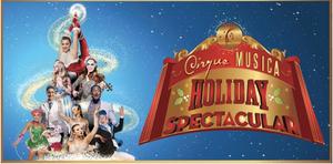 Cirque Musica Holiday Spectacular Nov 17 in San Diego