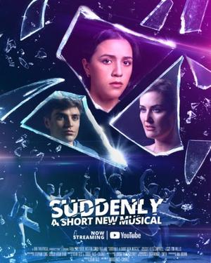 BWW Feature: SUDDENLY: A Short New Musical