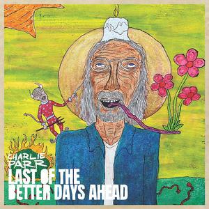 Charlie Parr Announces New Album 'Last of the Better Days Ahead'