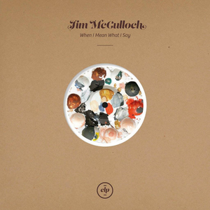 JIM McCULLOCH's Solo Album 'When I Mean What I Say' Out Next Friday