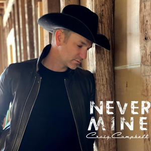 Craig Campbell To Release 'Never Mine' May 21