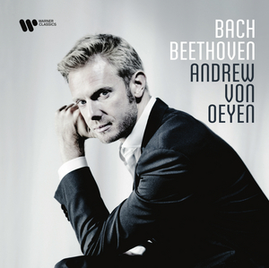 Andrew Von Oeyen's New Bach And Beethoven Recording To Be Released By Warner Classics