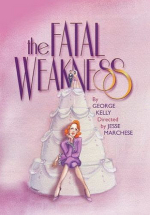 THE FATAL WEAKNESS by George Kelly to Conclude Mint Theater's Silver Lining Streaming Series
