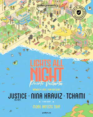 Lights All Night Expands To Mexico Featuring Justice, Nina Kraviz & Tchami