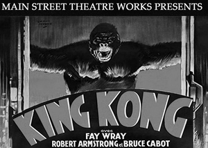 Main Street Theatre Works Will Present KING KONG For Drive-In Fundraiser Event This Week