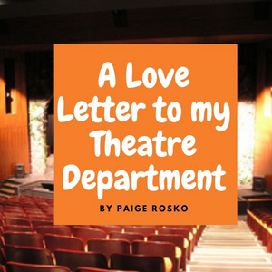 Student Blog: A Love Letter to My Theatre Department