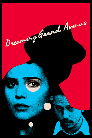 DREAMING GRAND AVE Arrives on VOD May 25