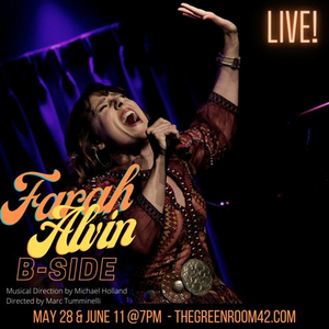 Farah Alvin's New Show B-SIDE Hits The Green Room 42 On May 28th