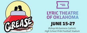 Outdoor Production of GREASE to be Presented by Lyric Theatre of Oklahoma