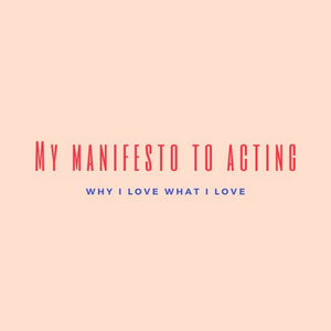 Student Blog: My Manifesto to Acting