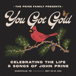 The Prine Family Presents 'You Got Gold: Celebrating the Life & Songs of John Prine'