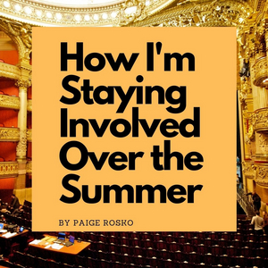 Student Blog: How I'm Staying Involved with Theatre Over the Summer