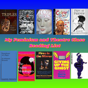 Student Blog: My Feminism and Theatre Class Reading List