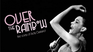 BWW Review: OVER THE RAINBOW - THE SONGS OF JUDY GARLAND  at Open Stage Of Harrisburg