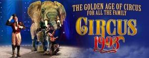 International Smash Hit CIRCUS 1903 Returns This Christmas!