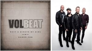 Volbeat Debut Two New Songs 'Wait A Minute My Girl' & 'Dagen Før'