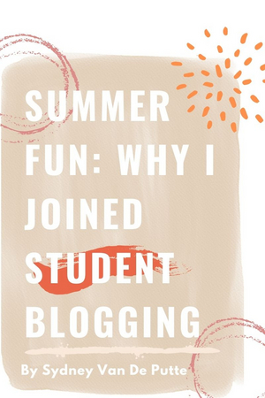 Student Blog: Summer Fun: Why I Joined The BWW Student Blogging Program
